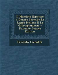 Mandato Espresso a Donare Secondo La Legge Italiana E La Giurisprudenza