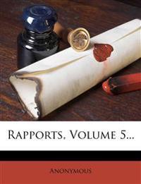 Rapports, Volume 5...