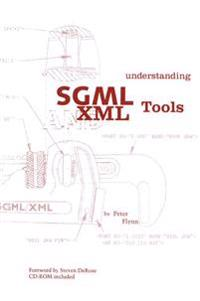 Understanding Sgml and Xml Tools