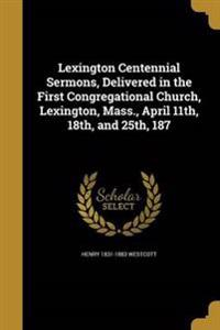 LEXINGTON CENTENNIAL SERMONS D