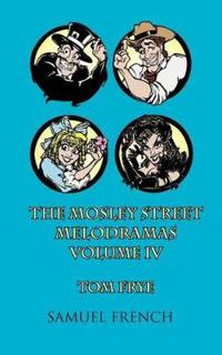 The MosLey Street Melodramas, Vol. 4