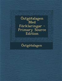 Östgötalagen Med Förklaringar - Primary Source Edition