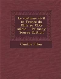 Le costume civil in France du XIIIe au XIXe siècle