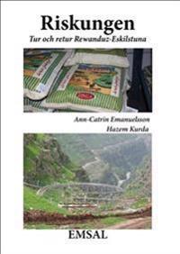 Riskungen : tur och retur Rewanduz - Eskilstuna