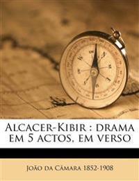 Alcacer-Kibir : drama em 5 actos, em verso