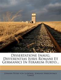 Dissertatione Inaug. Differentias Iuris Romani Et Germanici In Ferarum Furto...