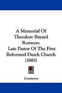 A Memorial of Theodore Bayard Romeyn