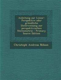 Anleitung zur Linear-Perspektive oder gründliche Unterweisung zur perspektivischen Stereometrie