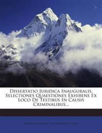 Dissertatio Juridica Inauguralis, Selectiones Quaestiones Exhibens Ex Loco De Testibus In Causis Criminalibus...