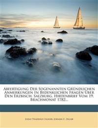 Abfertigung Der Sogenannten Grundlichen Anmerkungen in Bedenklichen Fragen Uber Den Erzbisch. Salzburg. Hirtenbrief Vom 19. Brachmonat 1782...