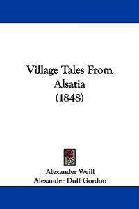 Village Tales From Alsatia (1848)
