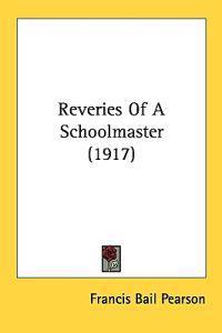 Reveries of a Schoolmaster