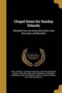 CHAPEL GEMS FOR SUNDAY SCHOOLS