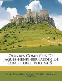 Oeuvres Complètes De Jaques-henri-bernardin De Saint-pierre, Volume 5...