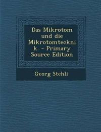 Das Mikrotom und die Mikrotomtecknik. - Primary Source Edition