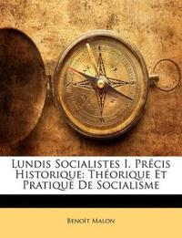 Lundis Socialistes I. Précis Historique: Théorique Et Pratique De Socialisme