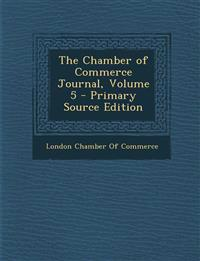The Chamber of Commerce Journal, Volume 5