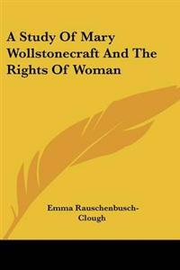 A Study of Mary Wollstonecraft and the Rights of Woman