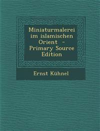 Miniaturmalerei im islamischen Orient