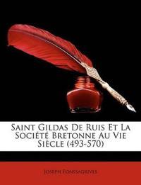 Saint Gildas De Ruis Et La Société Bretonne Au Vie Siècle (493-570)