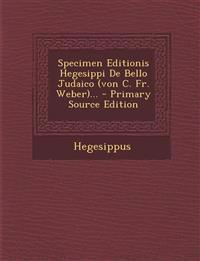 Specimen Editionis Hegesippi De Bello Judaico (von C. Fr. Weber)...
