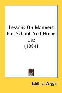 Lessons on Manners for School and Home Use