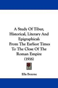 A Study of Tibur, Historical, Literary and Epigraphical