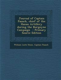 Journal of Captain Pausch, chief of the Hanau Artillery during the Burgoyne Campaign  - Primary Source Edition