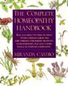 The Complete Homeopathy Handbook: Safe and Effective Ways to Treat Fevers, Coughs, Colds and Sore Throats, Childhood Ailments, Food Poisoning, Flu, an