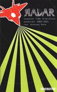 Radar - Signaler från Arbetarens essäsidor 2002-2004