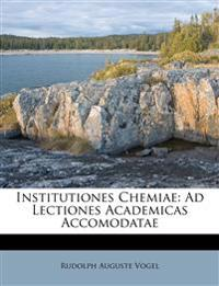 Institutiones Chemiae: Ad Lectiones Academicas Accomodatae