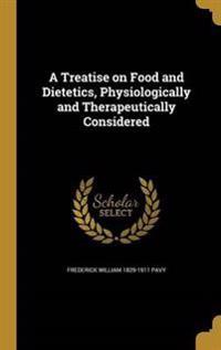TREATISE ON FOOD & DIETETICS P