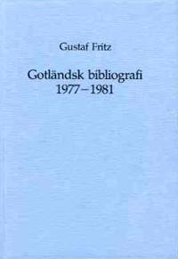 Gotländsk bibliografi. 1977?1981