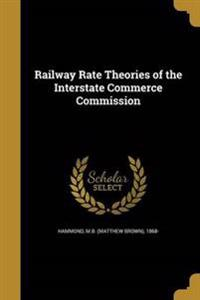 RAILWAY RATE THEORIES OF THE I