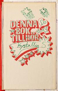 Denna bok tillhör Krystallia S : insidor utsidor - en bok av böcker och andra berättelser - Krystallia Sakellariou pdf epub