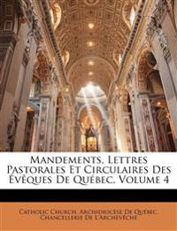 Mandements, Lettres Pastorales Et Circulaires Des Évêques De Québec, Volume 4