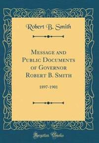 Message and Public Documents of Governor Robert B. Smith