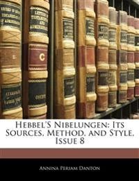 Hebbel's Nibelungen: Its Sources, Method, and Style, Issue 8
