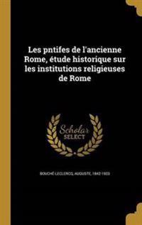 FRE-LES PNTIFES DE LANCIENNE R