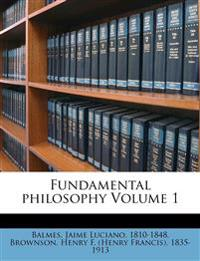 Fundamental philosophy Volume 1