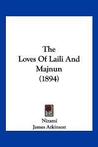 The Loves of Laili and Majnun