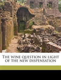 The wine question in light of the new dispensation