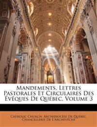 Mandements, Lettres Pastorales Et Circulaires Des Évêques De Québec, Volume 3