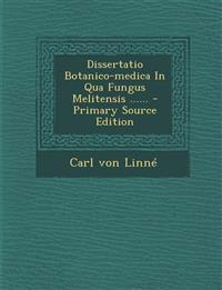 Dissertatio Botanico-medica In Qua Fungus Melitensis ......