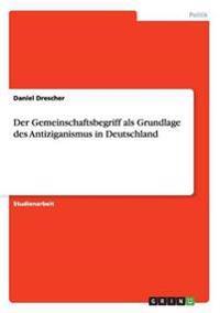 Der Gemeinschaftsbegriff als Grundlage des Antiziganismus in Deutschland