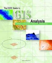 The ESRI Guide to GIS Analysis Volume 1