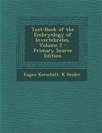 Text-Book of the Embryology of Invertebrates, Volume 2 - Primary Source Edition