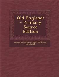 Old England: - Primary Source Edition