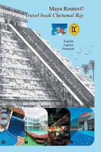 Maya Routes Travel Book Chetumal Bay