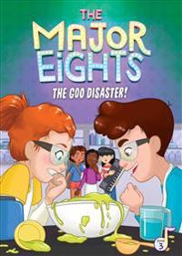 The Major Eights: The Goo Disaster!
